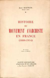 Histoire du mouvement anarchiste en France (1880-1914). 2me édition revue et illustrée. Préface de Georges Bourgin.