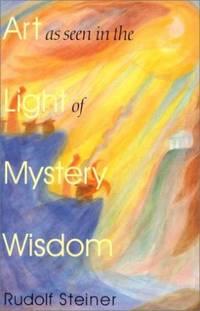 Art As Seen in the Light of Mystery Wisdom