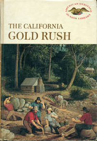 THE CALIFORNIA GOLD RUSH: American Heritage Junior Library Series