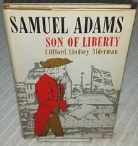 SAMUEL ADAMS SON OF LIBERTY