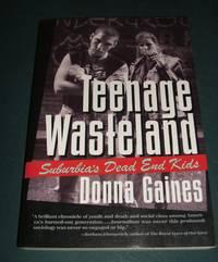 image of Teenage Wasteland: Suburbia's Dead End Kids