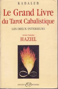 Le grand livre du tarot cabalistique les dieux int rieurs by kabaleb pape - Le grand livre du rangement ...