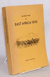 image of The Study Tour to East Africa 1970; Report by the Participants