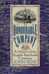 The Honourable Company  A History of the English East India Company