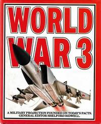 World War 3: A Military Projection Founded on Today's Facts