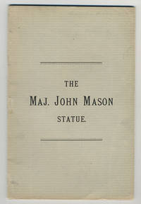 A history of the statue erected to commemorate the heroic achievement of Maj. John Mason and his comrades, with an account of the unveiling ceremonies.