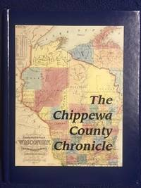 The Chippewa County Chronicle by Michael J. Goc - First - 1995 - from Revue & Revalued Books  and Biblio.co.uk