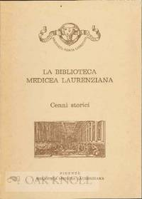 BIBLIOTECA MEDICEA LAURENZIANA: CENNI STORICI.|LA