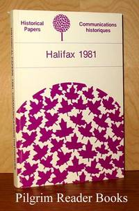 Historical Papers / Communications Historiques; Halifax 1981