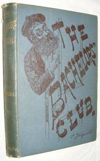 The Bachelors' Club by Israel Zangwill - Hardcover - 1891 - from Nigel Smith Books (SKU: 914641-18)