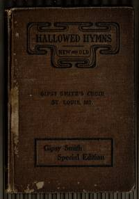Hallowed Hymns New And Old : For Use In Prayer And Praise Meetings, Evangelistic Services, Sunday Schools, Young People's Societies, And All Other Departments Of Church Work by  I. Allan Sankey - Hardcover - 1908 - from Granada Bookstore  (Member IOBA) and Biblio.com