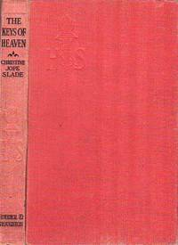 The Keys of Heaven by  Christine Jope Slade - First Edition  - 1920 - from BOOX and Biblio.com