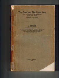 The American Play-Party Song with a Collection of Oklahoma Texts and Tunes; A Thesis...