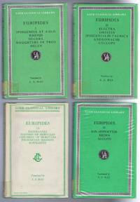 Euripides in Four Vols. English Translation by Arthur S Way. I: Iphigeneia at Aulis, Rhesus, Hecuba, Daughters of Troy, Helen. II: Electra, Orestes, Iphigeneia in Taurica, Andromache, Cyclops. III: Bacchannals, Madness of Hercules, Children of Hercules, Phoenician Maidens, Suppliants. IV: Ion Hippolytus, Medea, Alcestis