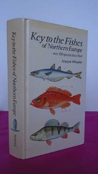 KEY TO THE FISHES OF NORTHERN EUROPE: A GUIDE TO THE IDENTIFICATION OF MORE THAN 350 SPECIES