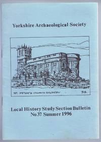 Yorkshire Archaeological Society: Local History Study Section Bulletin, No. 37 Summer 1996