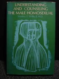 Understanding and Counseling the Male Homosexual