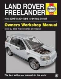 Land Rover Freelander Diesel Service and Repair Manual: 2006 - 2014 (Haynes Service and Repair...