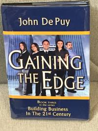 Gaining the Edge, Book Three in the Series Building a Business in the 21st Century by John De Puy - 2008 - from My Book Heaven (SKU: 041763)