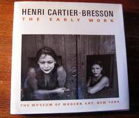 HENRI CARTIER BRESSON:  THE EARLY WORK by  Peter Galassi - First Edition. First Printing. - 1987 - from Collectible Book Shoppe and Biblio.co.uk