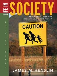 Life in Society : Readings to Accompany Sociology: A down to Earth Approach  Ninth Edition
