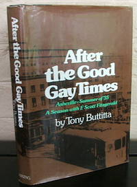 After the Good Gay Times: Asheville, Summer of '35, a Season with F. Scott Fitzgerald