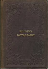 PRACTICAL HINTS ON PHOTOGRAPHY:  ITS CHEMISTRY AND ITS MANIPULATIONS
