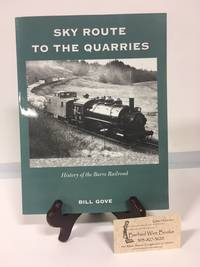 Sky Route to the Quarries: History of the Barre Railroad