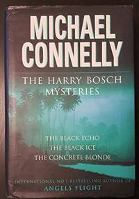 The Harry Bosch Novels: Volume 1: The Black Echo, The Black Ice, The Concrete Blonde by  Michael Connelly - Hardcover - from World of Books Ltd (SKU: GOR002419866)