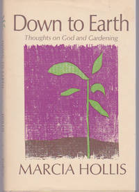 Down to Earth : Thoughts on God and Gardening