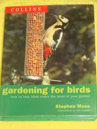 Gardening for Birds by Stephen Moss - First Edition - 2000 - from Pullet's Books (SKU: 000442)