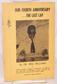 image of Our fourth anniversary ...the last lap; political leader's address on September 24, 1960, at the University of Woodford Square, marking the fourth year of P.N.M.'s first term of office