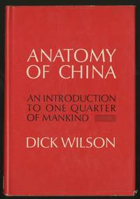 Anatomy of China: An Introduction to One Quarter of Mankind