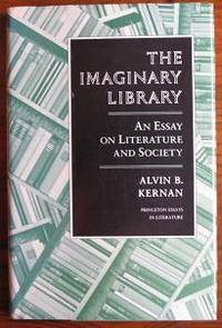 The Imaginary Library: An Essay on Literature and Society