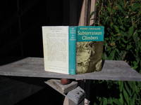 Subterranean Climbers. Twelve Years In The World's Deepest Caverns -- FIRST EDITION