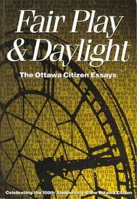 Fair Play & Daylight The Ottawa Citizen Essays