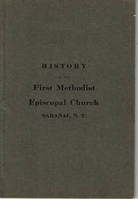image of HISTORY OF THE FIRST METHODIST EPISCOPAL CHURCH OF SARANAC, CLINTON COUNTY, N. Y.