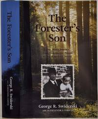 THE FORESTER'S SON. One Man's Journey from Communist Poland to the American Dream.