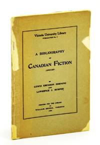 A bibliography of Canadian fiction (English) (Victoria University Library. Publication)
