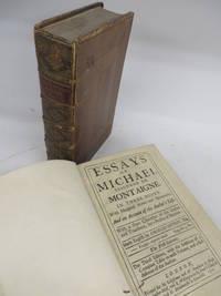 Essays of Michael, Seigneur de Montaigne. Volume I and II.
