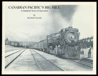 Canadian Pacific's Big Hill: A Hundred Years of Operation.