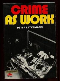 Crime as Work by  Peter Letkemann - Paperback - 5th Printing - 1973 - from Nessa Books (SKU: 002282)