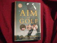 A.I.M. of Golf. Visual-Imagery Lessons to Improve Every Aspect of Your Game (AIM)