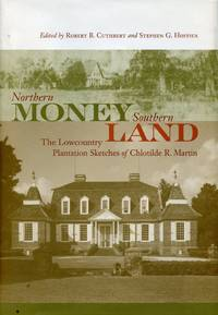 image of Northern Money Southern Land: The Lowcountry Sketches of Chlotilde R. Martin