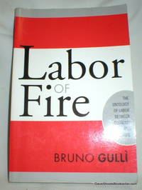 Labor of Fire; The Ontology of Labor Between Economy and Culture
