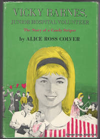 Vicky Barnes, Junior Hospital Volunteer:  The Story of a Candy Striper.