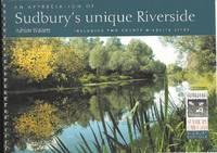 An Appreciation of Sudbury's unique Riverside, including Two County Wildlife Sites