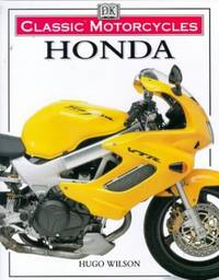Classic Motorcycles : Honda by Wilson Hugo - Hardcover - from World of Books Ltd (SKU: GOR001870193)