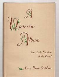 image of A VICTORIAN ALBUM: SOME LADY NOVELISTS OF THE PERIOD