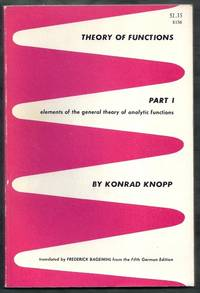 Theory of Functions. Part I:  Elements of the General Theory of Analytic Functions
